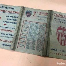 Coleccionismo deportivo: CALENDARIO TRIPTICO LIGA DE FUTBOL - TROCADERO AL CAMPEON DE COPA VALENCIA C.F. - TEMPORADA 1941-42. Lote 140349726