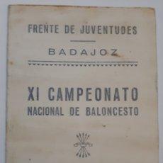 Coleccionismo deportivo: XI CAMPEONATO NACIONAL DE BALONCESTO. FRENTE DE JUVENTUDES. BADAJOZ. 1951. Lote 144410169