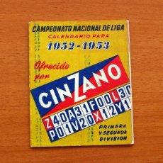 Coleccionismo deportivo: CALENDARIO DE LIGA 1952-1953, 52-53 - VERMOUTH CINZANO. Lote 147310758