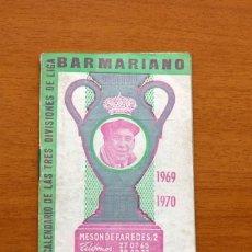 Coleccionismo deportivo: CALENDARIO DE LIGA 1969-1970, 69-70 - BAR CASA MARIANO - MADRID. Lote 147336894