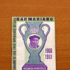 Coleccionismo deportivo: CALENDARIO DE LIGA 1960-1961, 60-61 - BAR CASA MARIANO - MADRID. Lote 147337354