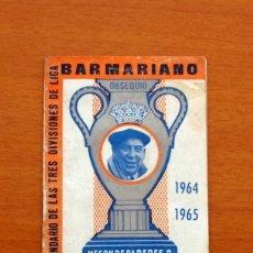 Coleccionismo deportivo: CALENDARIO DE LIGA 1964-1965, 64-65 - BAR CASA MARIANO - MADRID. Lote 147337614