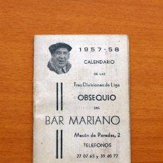 Coleccionismo deportivo: CALENDARIO DE LIGA 1957-1958, 57-58 - BAR CASA MARIANO - MADRID. Lote 147337870