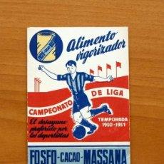 Coleccionismo deportivo: CALENDARIO DE LIGA 1950-1951, 50-51 - PUBLICIDAD FOSFO CACAO MASSANA. Lote 147359886