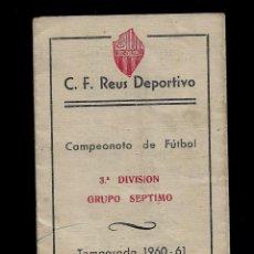 Coleccionismo deportivo: CALENDARIO C.F.REUS DEPORTIVO - CAMPEONATO DE FUTBOL 3º DIVISION -GRUPO SEPTIMO - TEMPORADA 1960-61. Lote 147737090