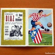 Coleccionismo deportivo: CALENDARIO DE LIGA 1957-1958, 57-58 - ATLÉTICO MADRID - ESTABLECIMIENTOS DÍAZ - MADRID. Lote 148191578