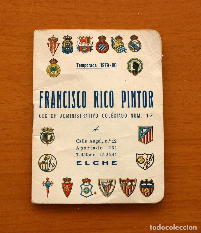 CALENDARIO DE LIGA 1979-1980, 79-80 - FRANCISCO RICO PINTOR, GESTOR ADMINISTRATIVO - ELCHE (Coleccionismo Deportivo - Documentos de Deportes - Calendarios)