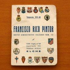 Coleccionismo deportivo: CALENDARIO DE LIGA 1979-1980, 79-80 - FRANCISCO RICO PINTOR, GESTOR ADMINISTRATIVO - ELCHE. Lote 148258202