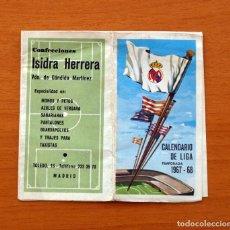 Coleccionismo deportivo: CALENDARIO DE LIGA 1967-1968, 67-68 - FÚTBOL REAL MADRID - CONFECCIONES ISIDRA HERRERA - MADRID. Lote 148901790