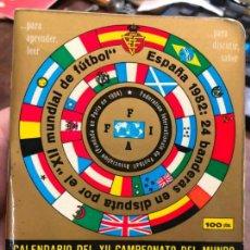 Coleccionismo deportivo: CALENDARIO DINAMICO MUNDIAL DE FUTBOL ESPAÑA 1982. Lote 152031714