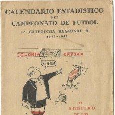 Coleccionismo deportivo: PRODUCTOS GALIMANY VALLS ( TARRAGONA CALENDARIO CAMPEONATO FUTBOL 1ª CATEGORIA A REGIONAL1948 1949. Lote 156644490
