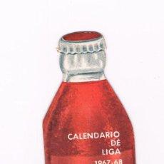 Coleccionismo deportivo: CALENDARIO DE LIGA DE FUTBOL 1967 - 68 - CINZANO BOTELLA TROQUELADA. Lote 158293330