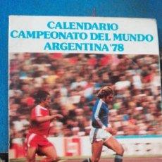 Coleccionismo deportivo: CALENDARIO CAMPEONATO DEL MUNDO ARGENTINA 78. Lote 167503968