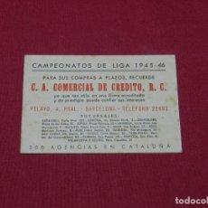 Coleccionismo deportivo: CALENDARIO FUTBOL CAMPEONATO DE LIGA 1945 - 46 PUBLICIDAD COMERCIAL DE CREDITO. Lote 172215552