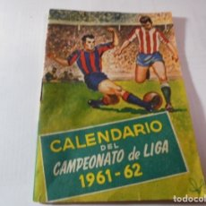 Coleccionismo deportivo: MAGNIFICO ANTIGUO CALENDARIO DEL CAMPEONATO DE LIGA 1961-62. Lote 172966557