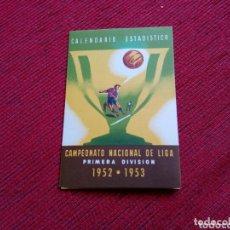 Coleccionismo deportivo: CALENDARIO ESTADÍSTICO CAMPEONATO NACIONAL DE LIGA PRIMERA DIVISIÓN 1952-1953. FRANCISCO CASAMAJÓ.. Lote 173068348
