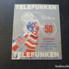 Coleccionismo deportivo: CALENDARIO DE LA LIGA DE FUTBOL 1952-1953 PUBLICIDAD TELEFUNKEN. Lote 175361730