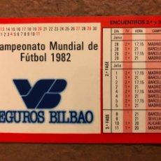 Coleccionismo deportivo: SEGUROS BILBAO. CALENDARIO DE PARTIDOS DE CAMPEONATO MUNDIAL DE FÚTBOL 1982. ESPAÑA '82. Lote 177011868