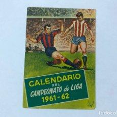 Coleccionismo deportivo: CALENDARIO DEL CAMPEONATO DE LIGA 1961 - 62 - PUBLICIDAD CERVEZA SAN MIGUEL. Lote 177315020