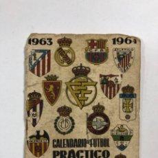 Coleccionismo deportivo: CALENDARIO DE FUTBOL PRACTICA 1963 - 1964. MEDIDAS APROX.: 11 X 8 CM. VER FOTOS. Lote 177472465