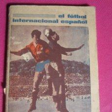 Coleccionismo deportivo: FUTBOL INTERNACIONAL ESPAÑOL 1963 EDICION ASTURIANA. C43. Lote 181188027