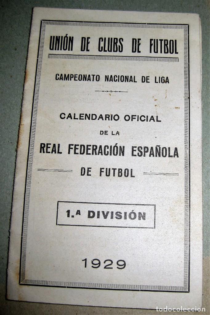 ÚNICO CALENDARIO REAL FEDERACION ESPAÑOLA FUTBOL 1R CAMPEONATO NACIONAL LIGA AÑO 1929 UNION DE CLUBS (Coleccionismo Deportivo - Documentos de Deportes - Calendarios)