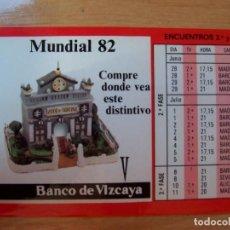 Coleccionismo deportivo: CALENDARIO DE BOLSILLO BANCO DE VIZCAYA 1982 CON LOS PARTIDOS DEL MUNDIAL 82. Lote 183530497