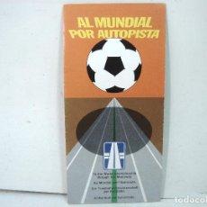 Coleccionismo deportivo: AL MUNDIAL POR AUTOPISTA 1982 -CURIOSO MAPA CALENDARIO ¡¡NUEVO¡¡ PROGRAMA RUTA DESPLEGABLE . Lote 187528970