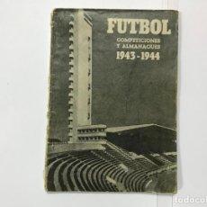 Coleccionismo deportivo: FUTBOL COMPETICIONES Y ALMANAQUES 1943 - 1944, AFRODISIO AGUADO, CALENDARIO DE LAS 3 DIVISIONES. Lote 191171712