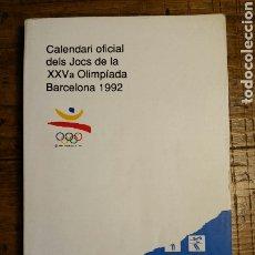Coleccionismo deportivo: CALENDARIO OFICIAL BARCELONA 92. (EN CATALÁN) CALENDARI OFICIAL DELS JOCS OLIMPÍADA BARCELONA 92. Lote 194209103