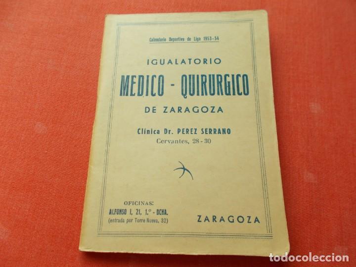 CALENDARIO DEPORTIVO DE LIGA 1953-54 IGUALATORIO MEDICO-QUIRURGICO DE ZARAGOZA (Coleccionismo Deportivo - Documentos de Deportes - Calendarios)