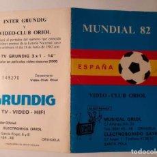 Coleccionismo deportivo: DIPTICO MUNDIAL FUTBOL ESPAÑA 82. ORIHUELA, SANTA POLA. GRUNDIG. Lote 194538192