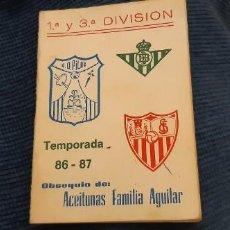 Coleccionismo deportivo: CALENDARIO TEMPORADA LIGA 86 87 PRIMERA Y TERCERA DIVISIÓN GRUPO X REAL BETIS SEVILLA UD PILAS. Lote 195058840