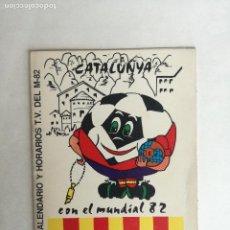 Coleccionismo deportivo: CATALUNYA CALENDARIO Y HORARIOS T.V. DEL MUNDIAL ESPAÑA 82 -CON PUBLICIDAD CENTRO DE LIMPIEZA BARUT. Lote 202342276
