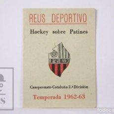 Coleccionismo deportivo: ANTIGUO CALENDARIO TEMPORADA 1962-63 - REUS DEPORTIVO. HOCKEY SOBRE PATINES - CAMPEONATO CATALUÑA. Lote 204245293