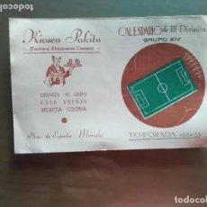 Coleccionismo deportivo: ANTIGUO CALENDARIO FUTBOL CALENDARIO DE III DIVISION GRUPO XIV TEMPORADA 1954-55. Lote 205778707