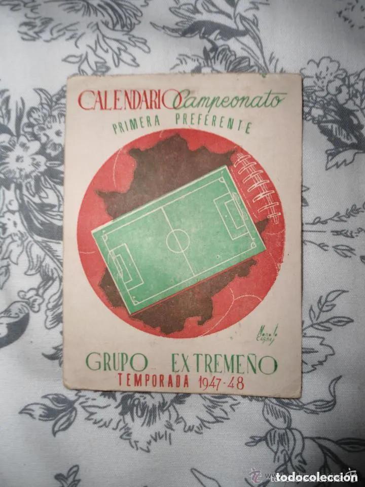 ANTIGUO Y RARO CALENDARIO DE FUTBOL - PRIMERA PREFERENTE - GRUPO EXTREMEÑO - TEMPORADA 1947-1948 (Coleccionismo Deportivo - Documentos de Deportes - Calendarios)