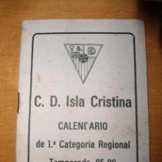 Coleccionismo deportivo: ANTIGUO CALENDARIO PRIMERA CATEGORIA REGIONAL - TEMPORADA 85-86 - C.D. ISLA CRISTINA. Lote 205787655
