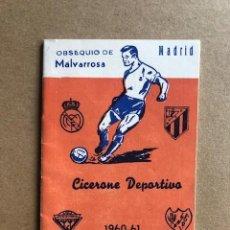 Coleccionismo deportivo: CICERONE DEPORTIVO CALENDARIO 1960 - 1961 60 - 61 OBSEQUIO MALVARROSA MADRID IMPECABLE ESTADO C2. Lote 208759628