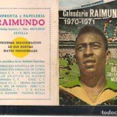 Coleccionismo deportivo: CALENDARIO 1970 - 1971. BRASIL, TRI CAMPEÓN MUNDIAL. PUBLICIDAD IMPRENTA RAIMUNDO. SEVILLA.(P/C49). Lote 209958198