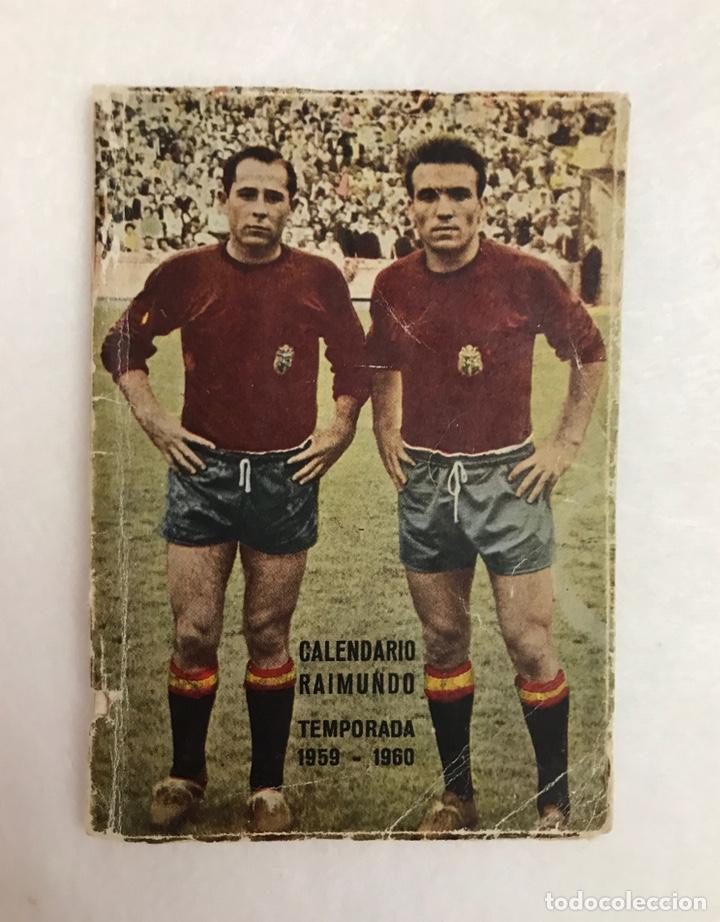 CALENDARIO LIGA FÚTBOL. RAIMUNDO. TEMPORADA 1959 - 1960. ESPAÑA. REAL BETIS BALOMPIÉ. SEVILLA F.C (Coleccionismo Deportivo - Documentos de Deportes - Calendarios)