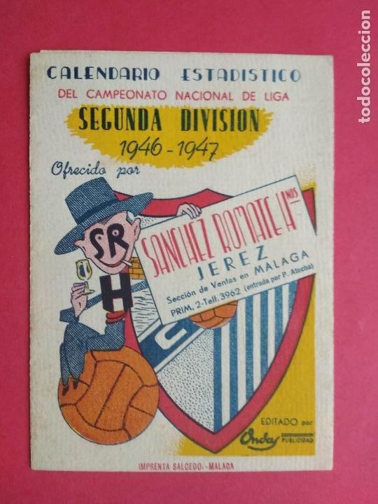 CALENDARIO FUTBOL CAMPEONATO NACIONAL DE LIGA SEGUNDA DIVISION 46 47 1946 1947 MALAGA JEREZ SANCHEZ (Coleccionismo Deportivo - Documentos de Deportes - Calendarios)