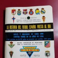 Coleccionismo deportivo: ANUARIO DINAMICO - LA HISTORIA DEL FÚTBOL ESPAÑOL PUESTA AL DÍA - 1972 1973. Lote 213718346