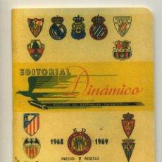 Coleccionismo deportivo: DINAMICO CALENDARIO DE PRIMERA Y SEGUNDA DIVISIÓN DE FUTBOL 68/69 1968/1969 CON FOTOGRAFIAS. Lote 214384310