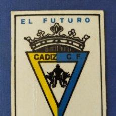 Colecionismo desportivo: ESCUDO CADIZ C.F. - EL FUTURO 1ª DIVISIÓN - AÑO 70. Lote 221105160