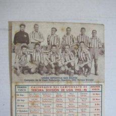 Coleccionismo deportivo: CALENDARIO TERCERA DIVISION 45 46-FOTO UNION DEPORTIVA SAN MARTIN-PUBLICIDAD ANIS-VER FOTOS-(75.280). Lote 222700302