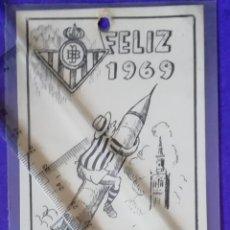 Coleccionismo deportivo: REAL BETIS BALOMPIE. FUTBOL.CALENDARIO. AÑO 1969 . OTRA VEZ A PRIMERA.. Lote 228492215