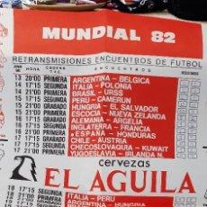 Coleccionismo deportivo: SOPRENDENTE CARTEL POSTER MUNDIAL 82 CALENDARIO RETRANSMISIONES TVE 1 FASE CERVEZA AGUILA. Lote 229680490