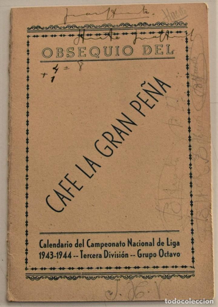 CALENDARIO CAMPEONATO NACIONAL LIGA 1943-1944 3ª DIVISIÓN GRUPO 8º OBSEQUIO CAFÉ LA GRAN PEÑA TETUÁN (Coleccionismo Deportivo - Documentos de Deportes - Calendarios)