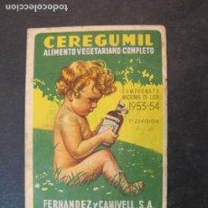 Coleccionismo deportivo: PUBLICIDAD CEREGUMIL-CAMPEONATO NACIONAL DE LIGA 1953 1954-VER FOTOS-(77.685). Lote 243654320